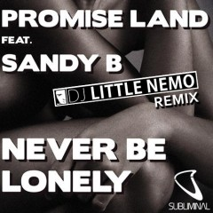 Promise Land f. Sandy – Never Be Lonely (DJ Little Nemo Grand Piano Remix)