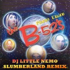 The B 52's – Planet Claire (DJ Little Nemo Slumberland Remix)
