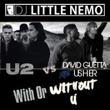 U2 vs David Guetta ft Usher : With or Without U2 (DJ Little Nemo mashup)