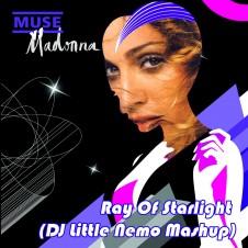 Madonna vs Robbie Rivera & Muse : Ray Of Starlight (DJ Little Nemo Mashup)